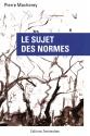 Pierre Macherey, Le Sujet des Normes