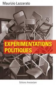 Experimentations politiques — Maurizio Lazzarato