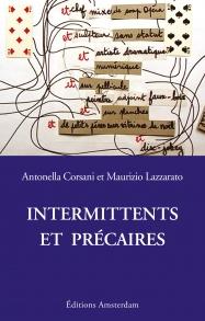 Intermittents et précaires — Antonella Corsani, Maurizio Lazzarato