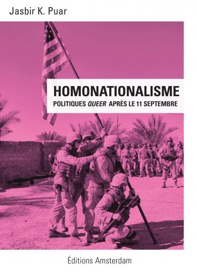 Homonationalisme. les Politiques queer après le 11 septembre — Jasbir K. Puar