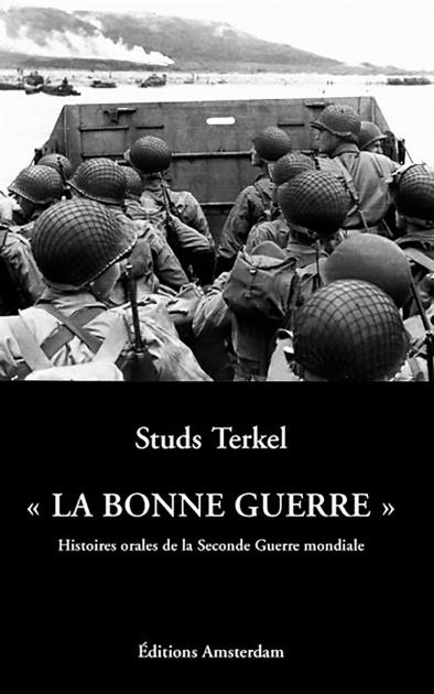 """""""La Bonne Guerre"""" — Studs Terkel"""