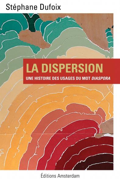 La Dispersion — Stéphane Dufoix