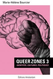 Queer Zones 3 — Marie Hélène Bourcier