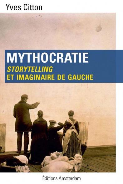 Mythocratie — Yves Citton
