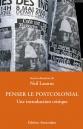 Penser le postcolonial — Neil Lazarus