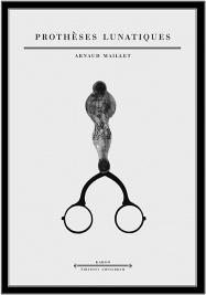 Prothèses lunaires — Arnaud Maillet