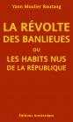 Yann Moulier Boutang — La Révolte des banlieues