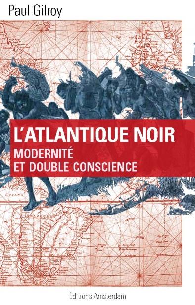 editions-amsterdam-atlantique-noir-paul-gilroy
