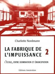Charlotte Nordmann — La Fabrique de l'impuissance 2