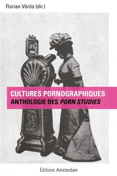 editions-amsterdam-cultures-pornographiques-florian-voros