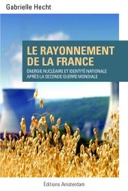 editions-amsterdam-le-rayonnement-de-la-France-gabrielle-hecht