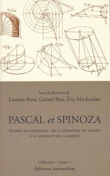 editions-amsterdam-pascal-et-spinoza-laurent-bove-gerard-bras-eric-mechoulan