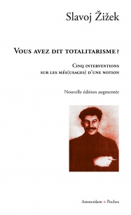editions-amsterdam-vous-avez-dit-totalitarisme-slavoj-zizek-poche